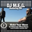 DJ M.E.G. feat. B.K. - Make Your Move (DJ Zhukovsky Remix)