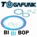 Togafunk  - Bi Bi Bob (Reecey Boi Remix)