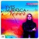 Yves Murasca - Never (Groovemaster K. & Stefan Meetz Beach Vibe)