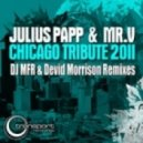 Julius Papp, Mr. V Chicago - Chicago Tribute (Dj Mfr Deep Mix)