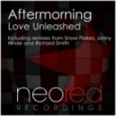Aftermorning - Love Unleashed (Rich Smith Remix)