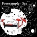Forexample  - Sex (Corvum Remix)