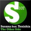 Susana Feat Tenishia - The Other Side (Tenishia Other Mix)