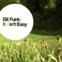 Bit Funk - It Ain't Easy