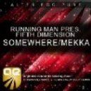 Running Man Pres. Fifth Dimension - Somewhere (Haris C Remix)