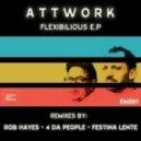 Attwork - Flexibilious (Festina Lente Remix)