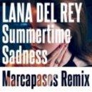 Lana Del Ray -  Summertime Sadness (Marcapasos Remix)