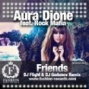 Aura Dione feat.Rock Mafia - Friends (DJ Flight & DJ Godunov Radio Edit)