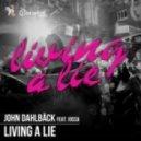 John Dahlback feat. Iossa  -  Living A Lie (Chadash Cort Remix)