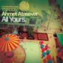 Ahmet Atasever - All Yours (Alexey Muravyev Remix)