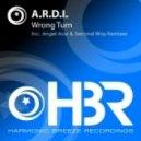 A.R.D.I. - Wrong Turn (Original Mix)