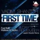 Vadim Shantor - First Time (Original Mix)
