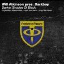 Will Atkinson, Darkboy - Darker Shades Of Black (Blazer Remix)
