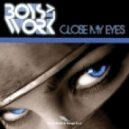 Boys At Work - Close My Eyes (AM2 Remix)