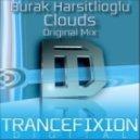 Burak Harsitlioglu - Clouds (Original Mix)