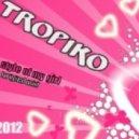 tropiko - the style of my girl