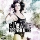 Ellie White - Forever Mine (Snatt & Vix Remix Extended Version)