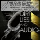 The Dub Cobra Ft Keanna Arnason - Hold Me Down (Original Mix)