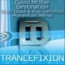 David McRae - Destination (Scott Lowe & High Definition Momentum Remix)