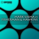 Mark Sixma vs. Fisherman & Hawkins - Perlas (Original Mix)