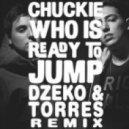 Chuckie - Who Is Ready To Jump (Dzeko & Torres Remix)