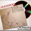 Dj Bassman - THE DIRTY SOUND (Nu Jump Up & Drum\'n\'Bass Mix)
