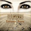 Deepside Deejays - Look Into My Eyes (ElHouse Remix Edit)