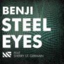 Benji, Sherry St. Germain -  Steel Eyes (Original Mix)