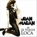 Juan Magan - Se Vuelve Loca (Original mix)