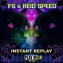 Reid Speed, FS, Dirt Monkey - Instant Replay (Dirt Monkey Remix)