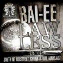 Bai-ee  - Lawless (SoRo Pineapple Remix)