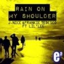 J. Nice & Frankie Tedesco feat. Lil Lee - Rain On My Shoulder (Original Mix)