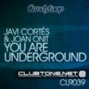 Javi Cortes, Joan Onit - You Are Underground (Original Mix)