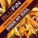 Pierre Deutschmann - Inside My Soul (Holgi Star Remix)