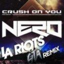 Nero - Crush On You (GTA & LA Riots Remix)