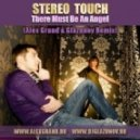 Stereo Touch  - There Must Be An Angel (Alex Grand & Glazunov Radio Remix)