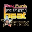 Stex - Play Break With My Beat Mix