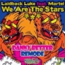 Laidback Luke feat. Martel - We Are The Stars (Danny Better Remode)
