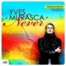 Yves Murasca  -  Never (Peter Brown Remix)