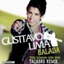 GUSTTAVO LIMA - Balada (Tacabro Remix)