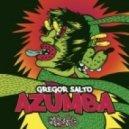 Gregor Salto - Azumba (Gregor Salto Rave Mix)