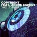 Copyright feat. Andre Espeut - Yali Lo Kweli (Original Mix)