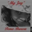 Dena Brown  -  My Joy (My Joy My Ras Mix)