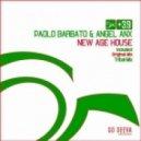 Paolo Barbato & Angel Anx  - New Age House (Tribal Mix)