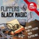Flippers - Black Magic (Original Mix)