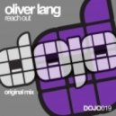 Oliver Lang - Reach Out (Original Mix)