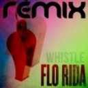 Flo Rida - Whistle (Double Drive Dj's Remix)