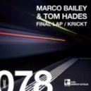 Marco Bailey, Tom Hades - Final Lap (Original Mix)
