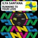 Ilya Santana - Running to Your Love Feat Sylwia Van Der Wonderland (Robot Needs Oil Remix)