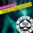 Kid Vibe - Disco Decisions (Original Mix)